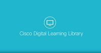 Cisco Digital Learning Libraries video